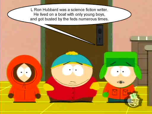 South Park characters explain about L Ron Hubbard
